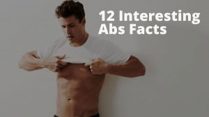 Read more about the article Abs Facts: 12 Interesting Facts You Should Know About Your Abs