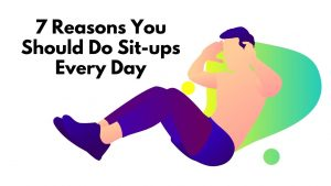 Read more about the article 7 Reasons You Should Do Sit-ups Every Day