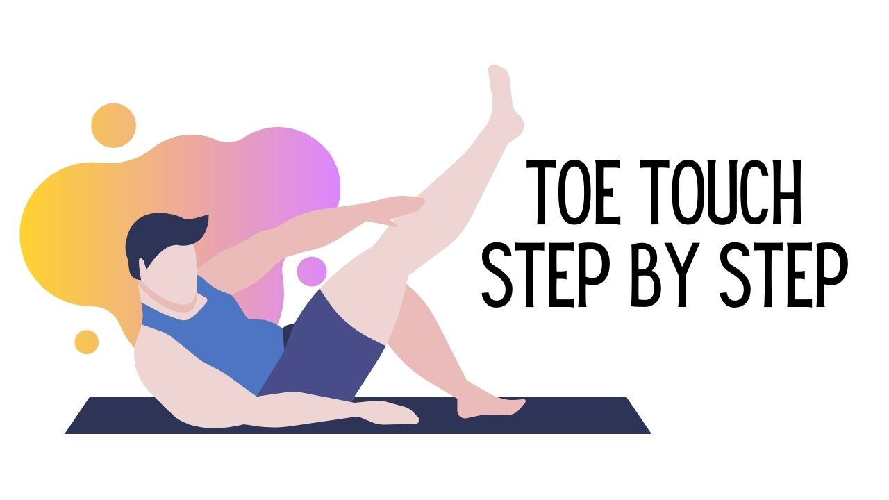 You are currently viewing How to Do Toe Touch Exercise at Home?